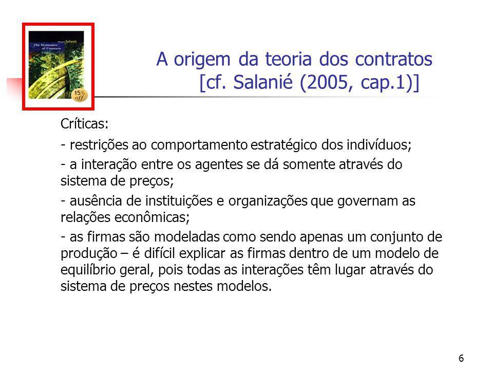 A origem da teoria dos contratos [cf. Salanié (2005, cap.1)]